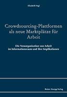 Crowdsourcing-Plattformen als neue Marktplätze für Arbeit